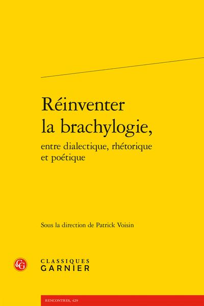 Réinventer la brachylogie, entre dialectique, rhétorique et poétique