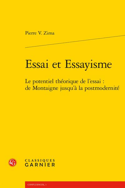 Essai et Essayisme. Le potentiel théorique de l'essai : de Montaigne jusqu'à la postmodernité