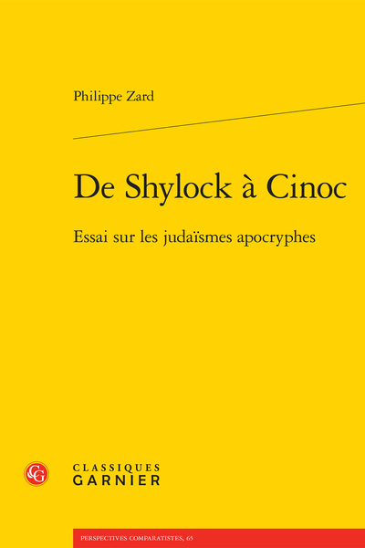 De Shylock à Cinoc. Essai sur les judaïsmes apocryphes