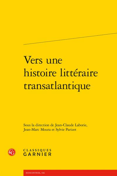 Vers une histoire littéraire transatlantique - « Le temps de s'installer à l'horizon »