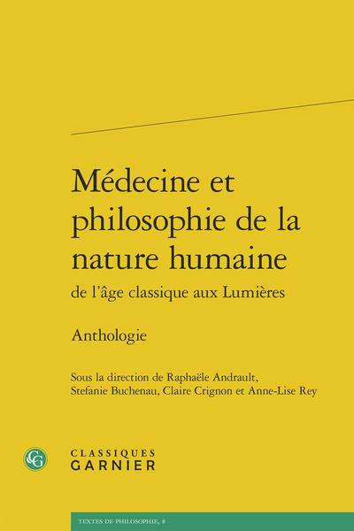 Médecine et philosophie de la nature humaine de l'âge classique aux Lumières. Anthologie