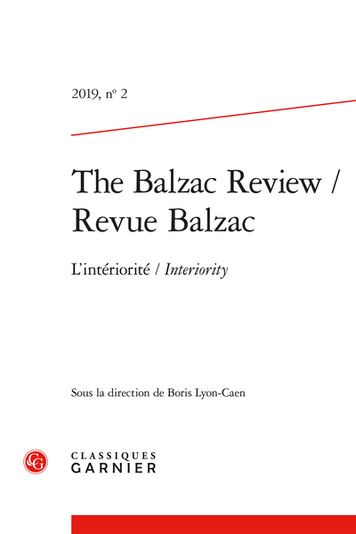 The Balzac Review / Revue Balzac. 2019, n° 2. L'intériorité / Interiority