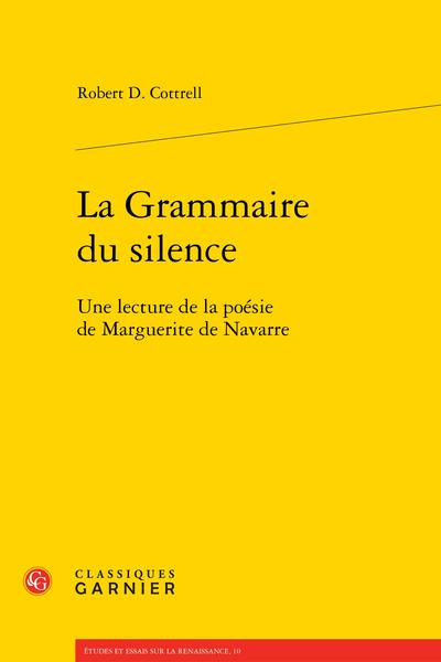 La Grammaire du silence. Une lecture de la poésie de Marguerite de Navarre