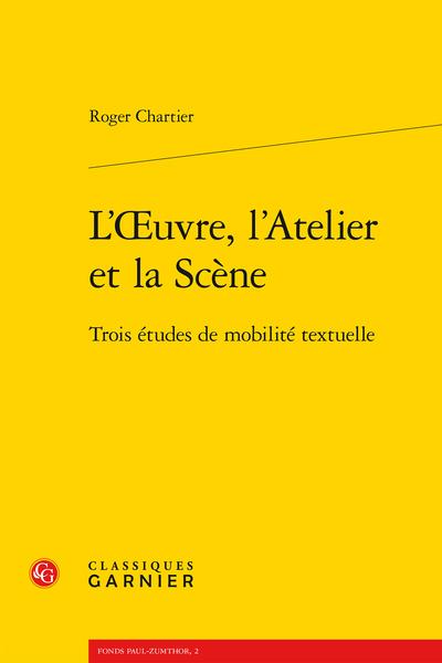 L'Œuvre, l'Atelier et la Scène. Trois études de mobilité textuelle