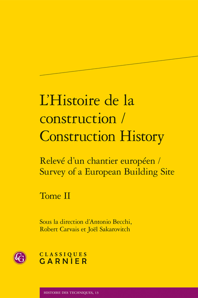 L'Histoire de la construction / Construction History. Tome II. Relevé d'un chantier européen / Survey of a European Building Site - Foreward - Coming of Age