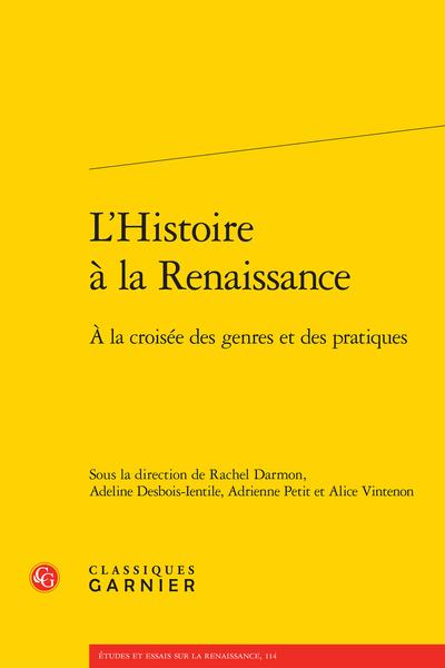 L'Histoire à la Renaissance. À la croisée des genres et des pratiques