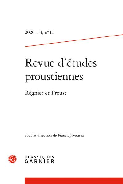Revue d'études proustiennes. 2020 – 1, n° 11. Régnier et Proust