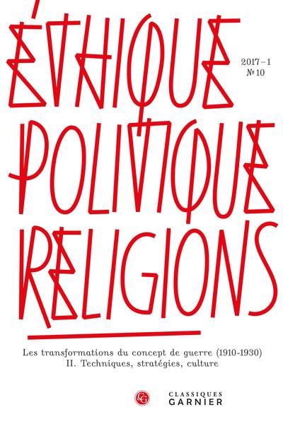 Éthique, politique, religions. 2017 – 1 Les transformations du concept de guerre (1910-1930), n° 10. II. Techniques, stratégies, culture