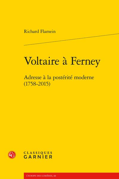 Voltaire à Ferney. Adresse à la postérité moderne (1758-2015)