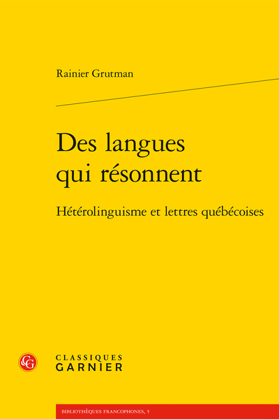 Des langues qui résonnent. Hétérolinguisme et lettres québécoises