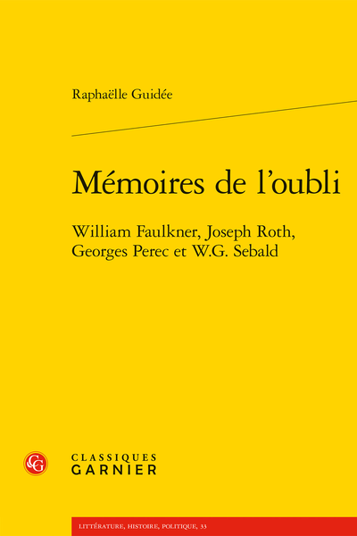 Mémoires de l'oubli. William Faulkner, Joseph Roth, Georges Perec et W.G. Sebald - Index