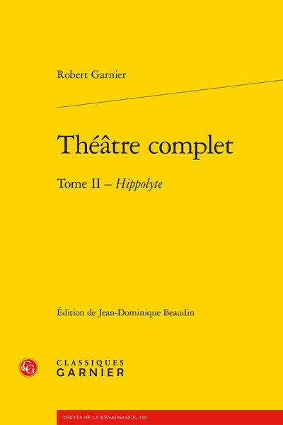Théâtre complet. Tome II - Hippolyte - Introduction