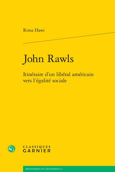 John Rawls. Itinéraire d'un libéral américain vers l'égalité sociale