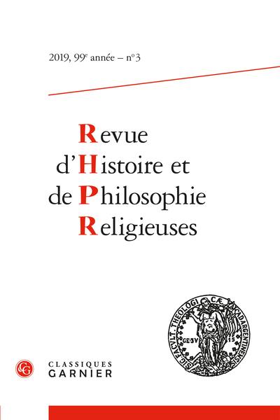 Revue d'Histoire et de Philosophie Religieuses. 2019 – 3, 99e année, n° 3. varia