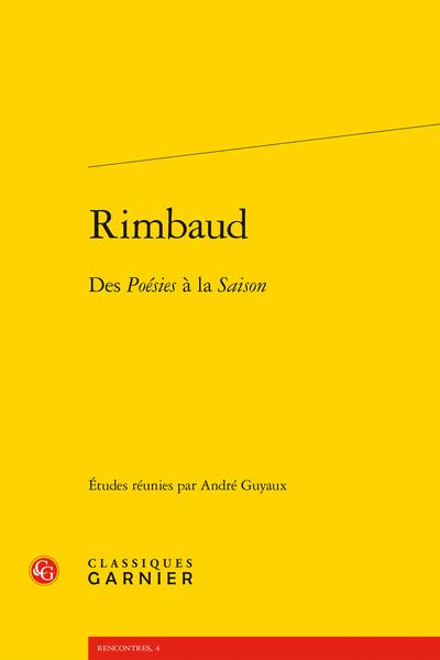 Rimbaud. Des Poésies à la Saison - La poésie politique de Rimbaud