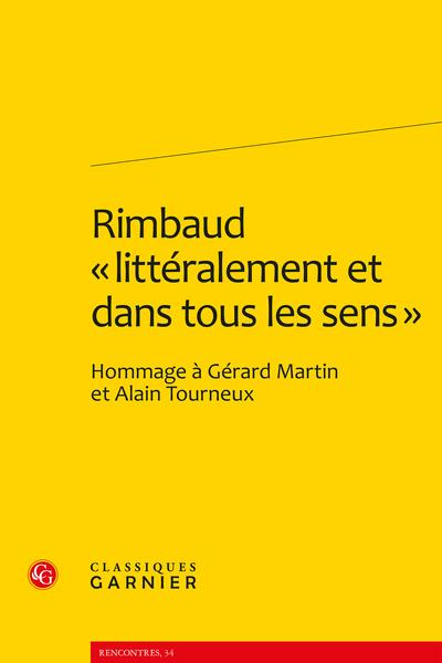 Rimbaud « littéralement et dans tous les sens ». Hommage à Gérard Martin et Alain Tourneux - Index des noms