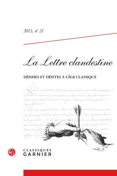La Lettre clandestine. 2013, n° 21. Déismes et déistes à l'âge classique - Sommaire
