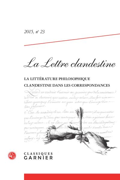 La Lettre clandestine. 2015, n° 23. La littérature philosophique clandestine dans les correspondances - Comptes rendus
