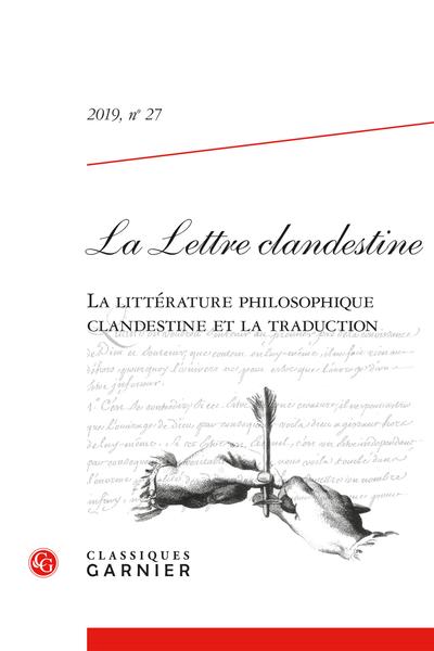 La Lettre clandestine. 2019, n° 27. La littérature philosophique clandestine et la traduction - Sommaire