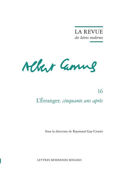 L'Étranger cinquante ans après - «L'Étranger,cinquante ans après» : le colloque d'Amiens