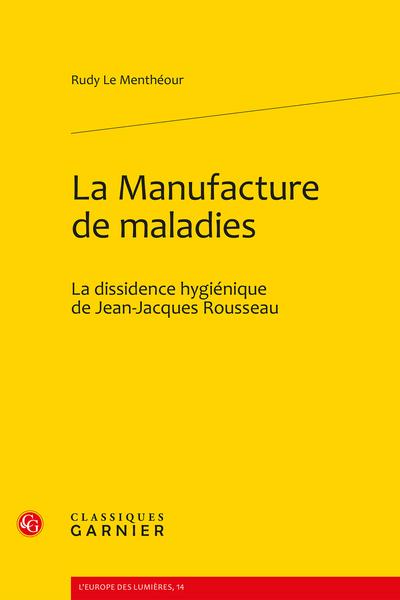 La Manufacture de maladies. La dissidence hygiénique de Jean-Jacques Rousseau - Bibliographie