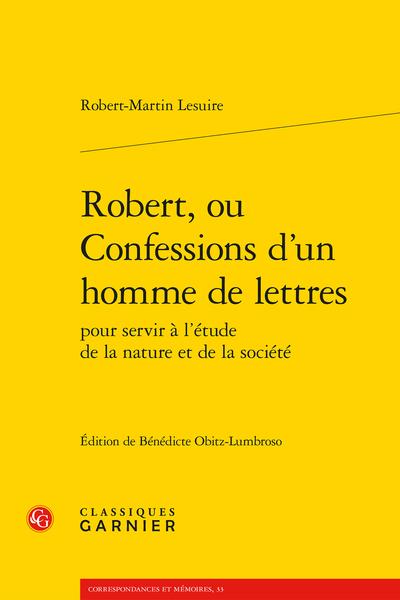 Robert, ou Confessions d'un homme de lettres pour servir à l'étude de la nature et de la société - Table des matières