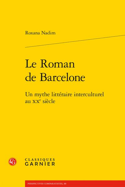 Le Roman de Barcelone. Un mythe littéraire interculturel au XXe siècle