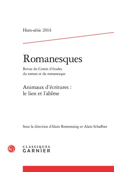 Romanesques. 2014, Hors-série. Animaux d'écritures : le lien et l'abîme - Sommaire