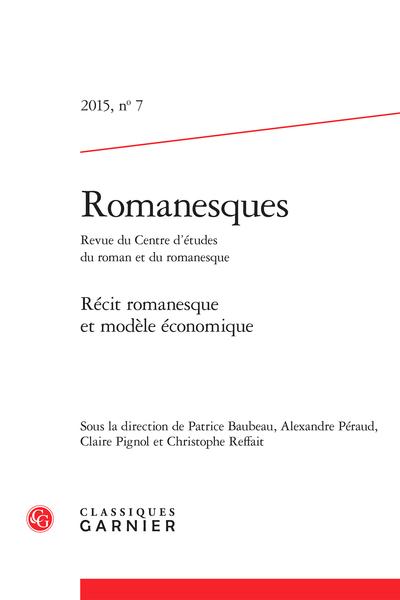 Romanesques. 2015, n° 7. Récit romanesque et modèle économique