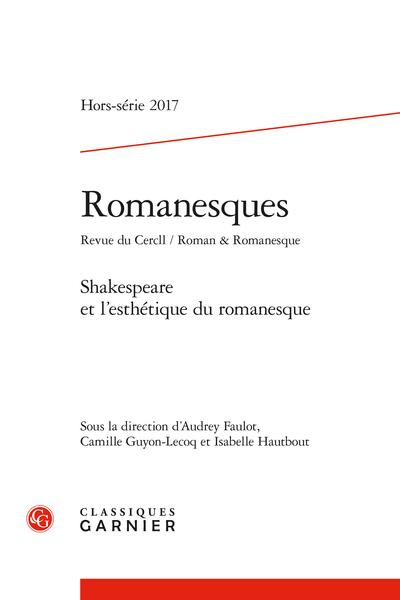 Romanesques. 2017 Revue du Cercll / Roman & Romanesque, Hors-série. Shakespeare et l'esthétique du romanesque