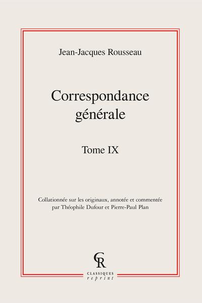 Correspondance générale. Tome IX