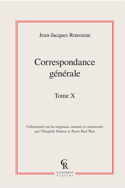 Correspondance générale. Tome X