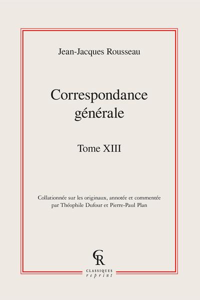 Correspondance générale. Tome XIII