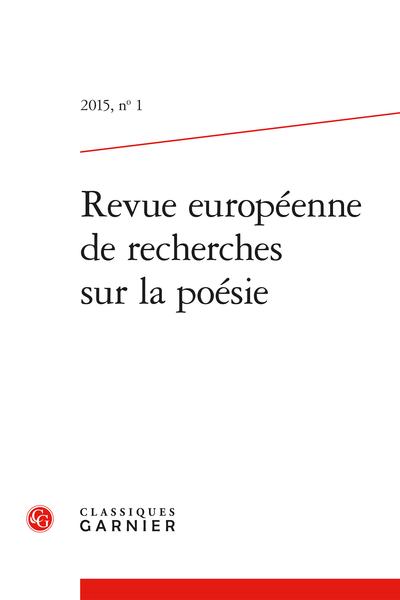 Revue européenne de recherches sur la poésie. 2015, n° 1. varia