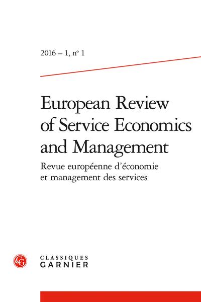 European Review of Service Economics and Management / Revue européenne d'économie et management des services. 2016 – 1, n° 1. varia