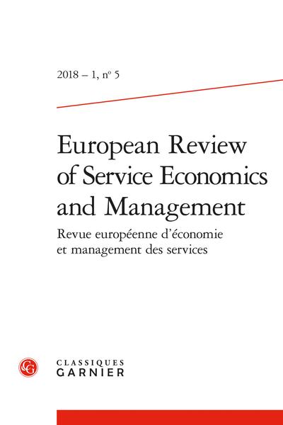 European Review of Service Economics and Management. 2018 – 1 Revue européenne d'économie et management des services, n° 5. varia