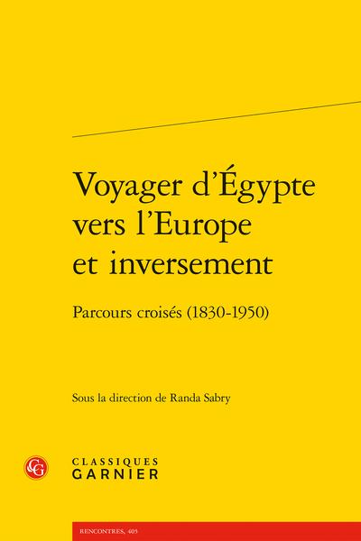 Voyager d'Égypte vers l'Europe et inversement. Parcours croisés (1830-1950)