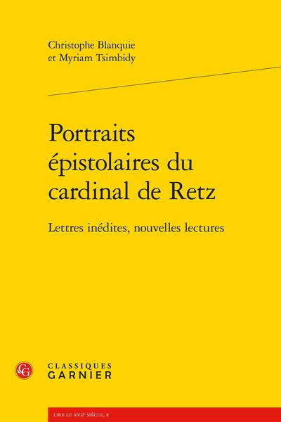 Portraits épistolaires du cardinal de Retz. Lettres inédites, nouvelles lectures - Sources et bibliographie