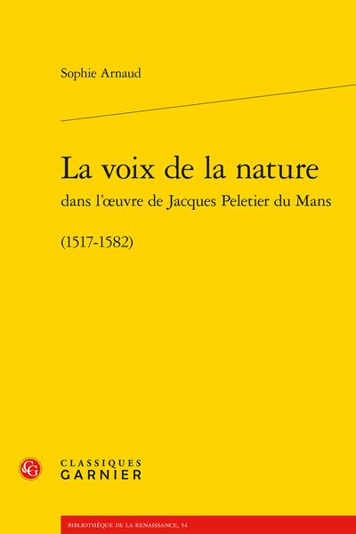 La voix de la nature dans l'œuvre de Jacques Peletier du Mans. (1517-1582)