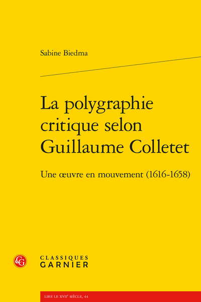 La polygraphie critique selon Guillaume Colletet. Une œuvre en mouvement (1616-1658) - Introduction