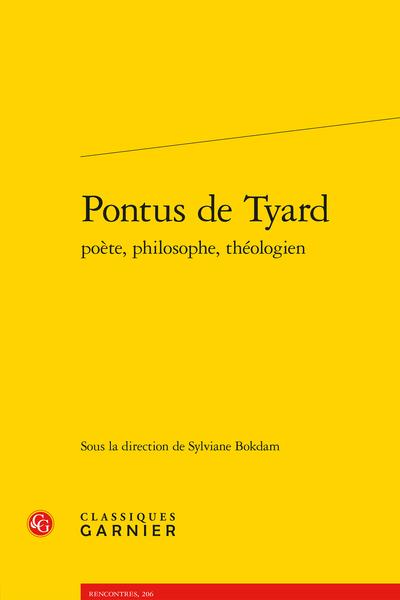 Pontus de Tyard poète, philosophe, théologien