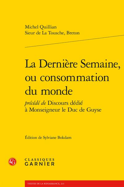 La Dernière Semaine, ou consommation du monde précédée de Discours dédié à Monseigneur le Duc de Guyse