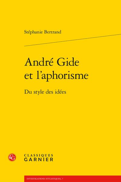 André Gide et l'aphorisme. Du style des idées