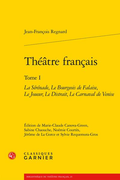 Théâtre français. Tome I. La Sérénade, Le Bourgeois de Falaise, Le Joueur, Le Distrait, Le Carnaval de Venise