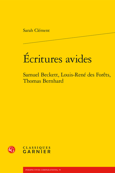 Écritures avides. Samuel Beckett, Louis-René des Forêts, Thomas Bernhard