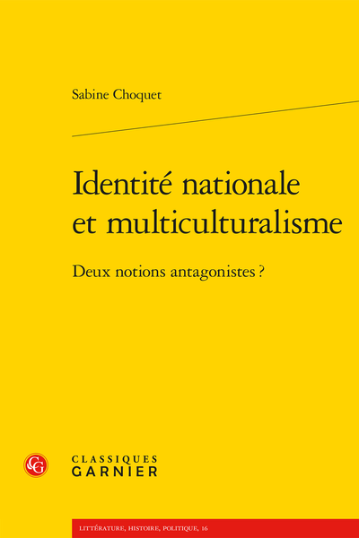 Identité nationale et multiculturalisme. Deux notions antagonistes ? - Fédéralisme et nationalisme canadiens