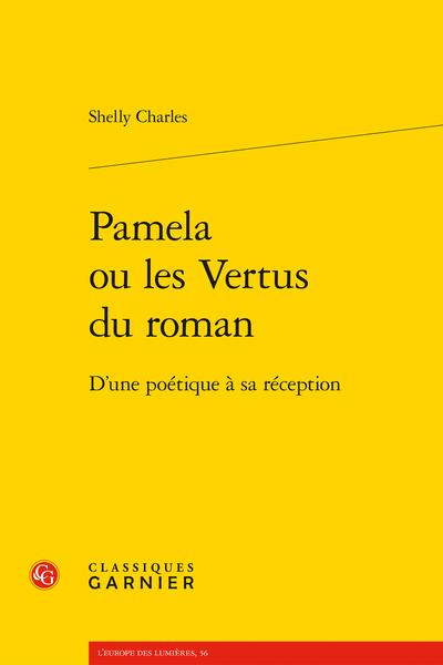 Pamela ou les Vertus du roman. D'une poétique à sa réception - Lire Pamela