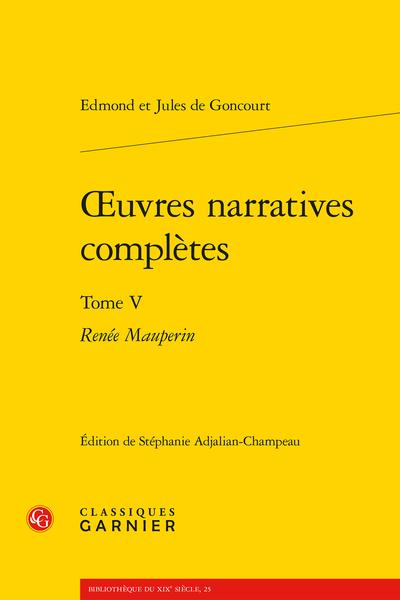 Œuvres narratives complètes. Tome V. Renée Mauperin - Index
