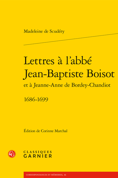 Lettres à l'abbé Jean-Baptiste Boisot et à Jeanne-Anne de Bordey-Chandiot. 1686-1699 - Introduction