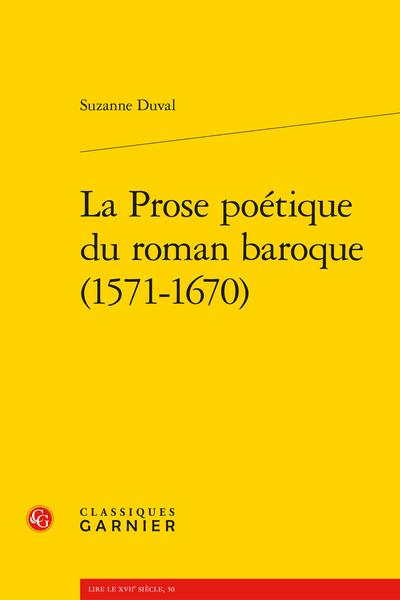 La Prose poétique du roman baroque (1571-1670)